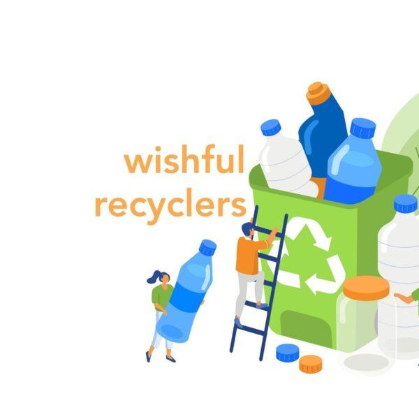 Wishful Recyclers